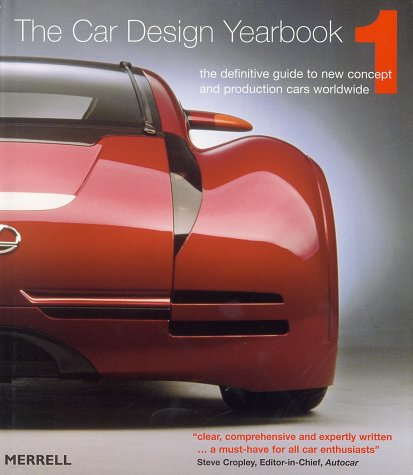 Car Design Yearbook 1: The Definitive Guide to New Concept and Production Cars Worldwide: Newbury, ...