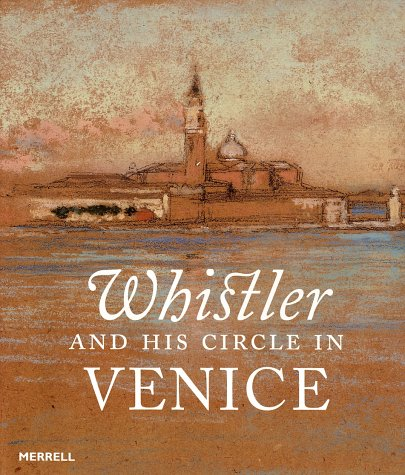 9781858942001: Whistler and His Circle in Venice
