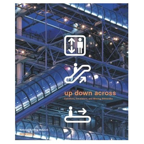 9781858942148: Up, Down, Across: Elevators, Escalators, and Moving Sidewalks