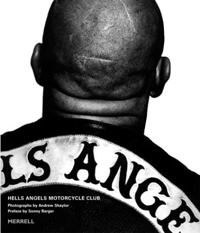 Hells Angels Motorcycle Club: Shaylor, Andrew; Barger,