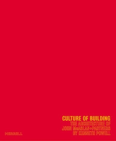 Culture of Building: The Architecture of John: Kenneth Powell; Foreword-Peter