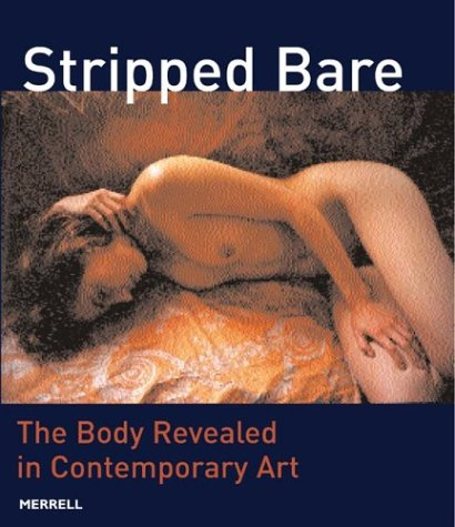 9781858942568: Stripped Bare: The Body Revealed in Contemporary Art Works From The Thomas Koefer Collection