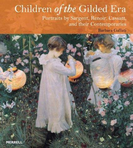 9781858942728: Children of the Gilded Era: Portraits of Sargent, Renoir, Cassatt and Their Contemporaries