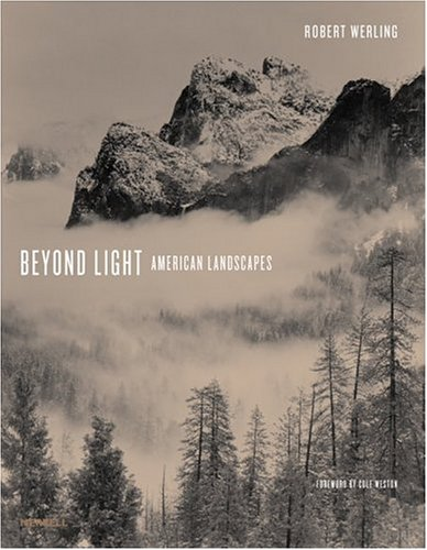 Beyond Light: American Landscapes (Photography New Titles): Werling, Robert