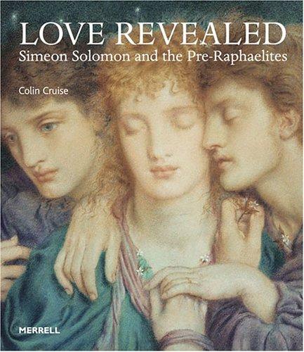 9781858943114: LOVE REVEALED GEB: Simeon Solomon and the Pre-Raphaelites