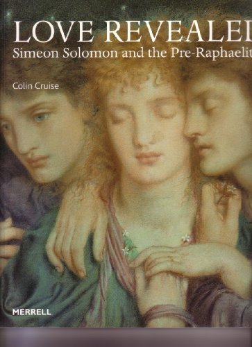 9781858943121: Love Revealed: Simeon Solomon and the Pre-Raphaelites