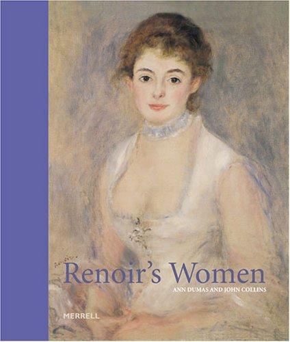 Renoir's Women: Dumas, Ann; Collins, John