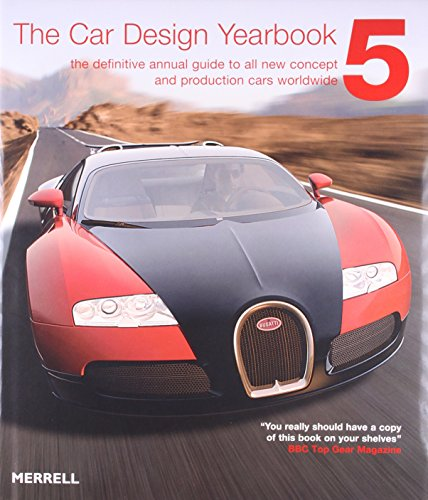The Car Design Yearbook: The Definitive Annual Guide to All New Concept and Production Cars ...
