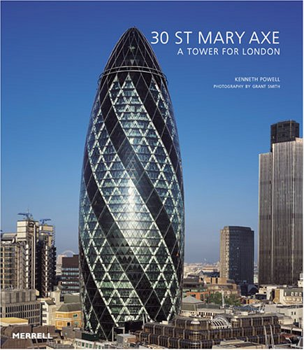 30 St Mary Axe: A Tower for London: Kenneth Powell