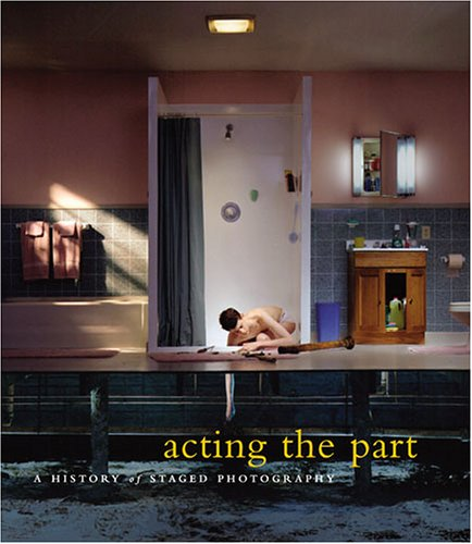 9781858943282: Acting the Part: Photography As Theatre