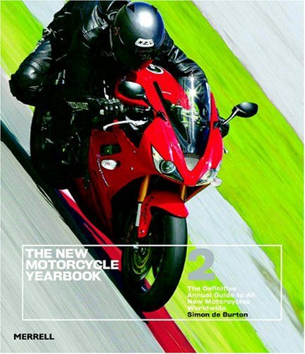 The New Motorcycle Yearbook 2: The Definitive Annual Guide to All New Motorcycles Worldwide New M...