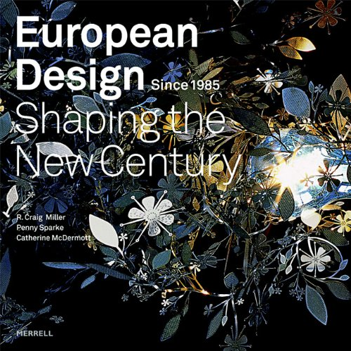 European Design Since 1985: Shaping the New Century: R Craig Miller, Penny Sparke, Catherine ...