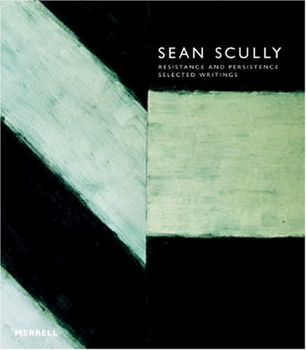 9781858943510: SEAN SCULLY GEB: Resistance and Persistence: Selected Writings