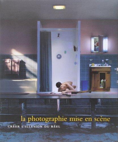 9781858943640: La Photographie mise en Scène (Créer LÍllusion du Réel)