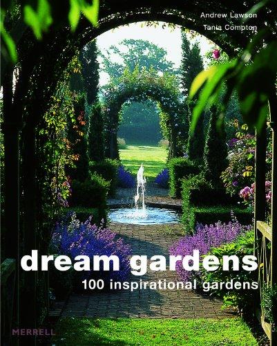 9781858943688: Dream Gardens: 100 Inspirational Gardens