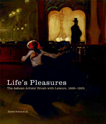 9781858943848: Life's Pleasures: The Ashcan Artists' Brush with Leisure, 1895-1925