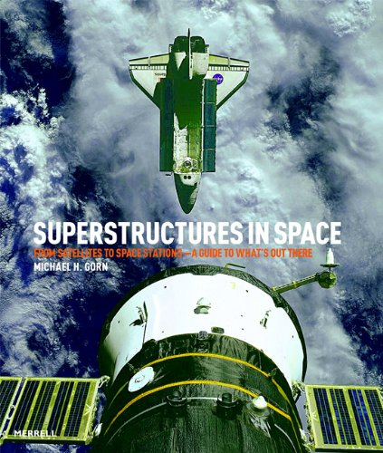 9781858944173: Super Structures in Space: From Satellites to Space Stations- a Guide to What's Out There