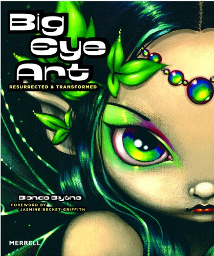 Big Eye Art: Resurrected and Transformed (First Edition)