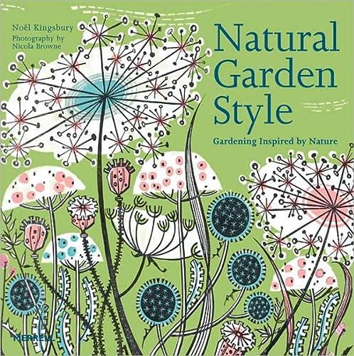 Natural Garden Style: Gardening Inspired by Nature (Hardback): Noel Kingsbury