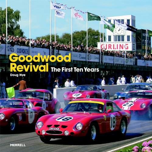 Goodwood Revival: The First Ten Years: Nye, Doug