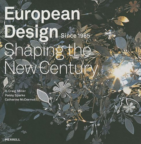 European Design Since 1985: Shaping the New Century (1858944570) by R. Craig Miller; Penny Sparke; Catherine McDermott
