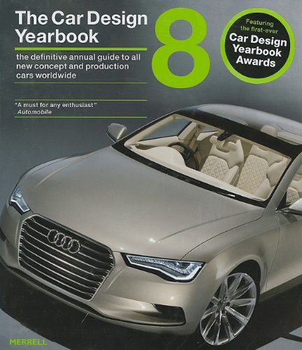 The Car Design Yearbook 8: The Definitive Annual Guide to All New Concept and Production Cards Wo...