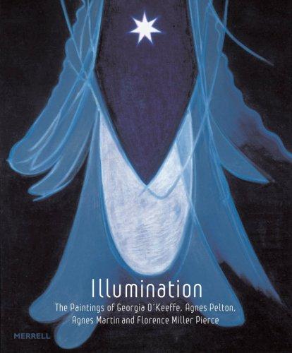 9781858944814: Illumination: The Paintings of Georgia O'keeffe, Agnes Pelton, Agnes Martin and Florence Pierce