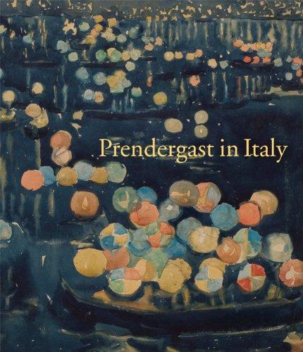 Prendergast in Italy: Mathews, Nancy Mowil
