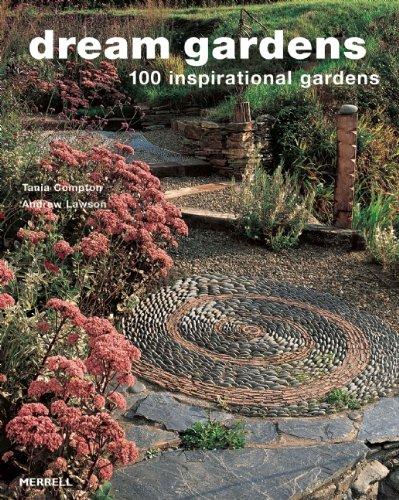 9781858944869: Dream Gardens: 100 Inspirational Gardens