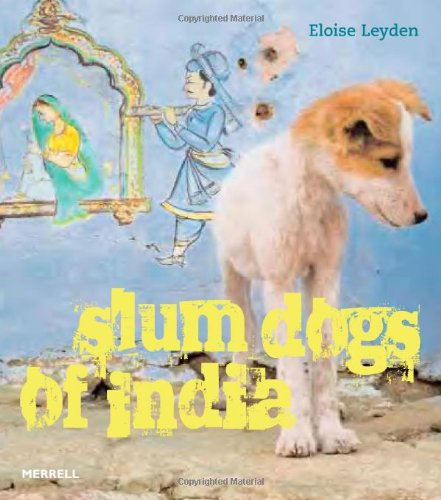 9781858945040: Slum Dogs of India