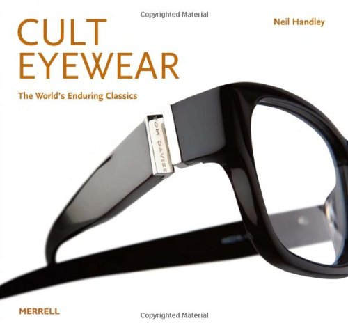 Cult Eyewear the World's Enduring Classics
