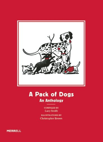 A Pack of Dogs: An Anthology *Signed: Lucy Smith (Compiler),