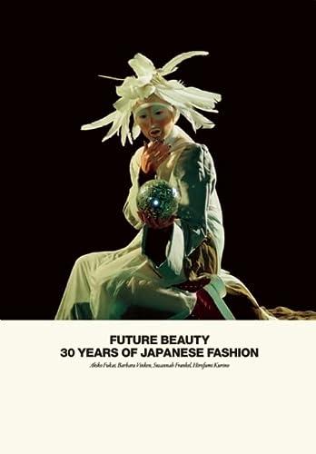 Future Beauty: Fukai, Akiko; Vinken, Barbara; Frankel, Susannah