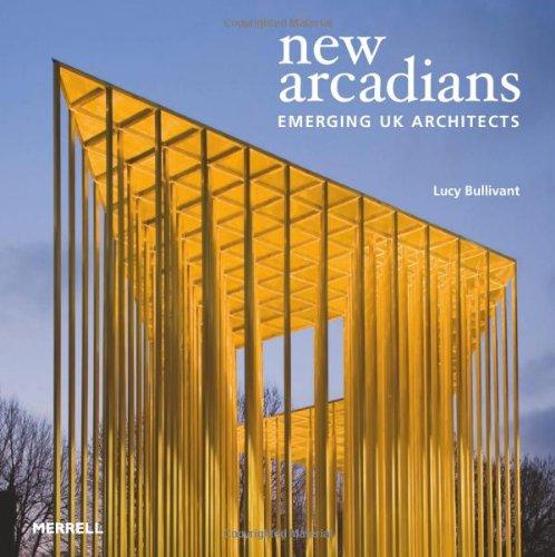 New Arcadians: Emerging UK Architects.: Lucy Bullivant