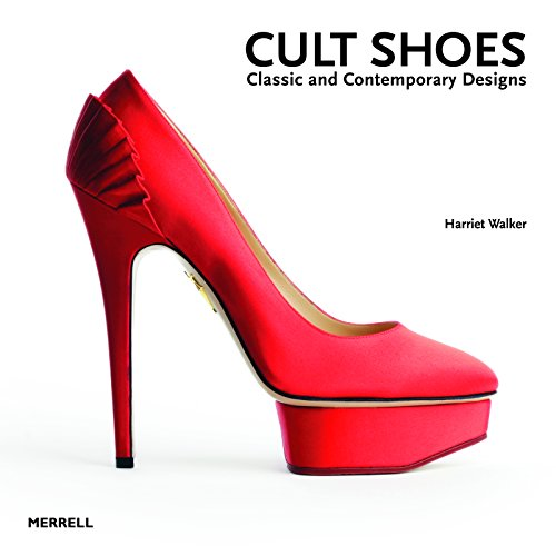 Cult Shoes: Classic and Contemporary Designs: Harriet Walker
