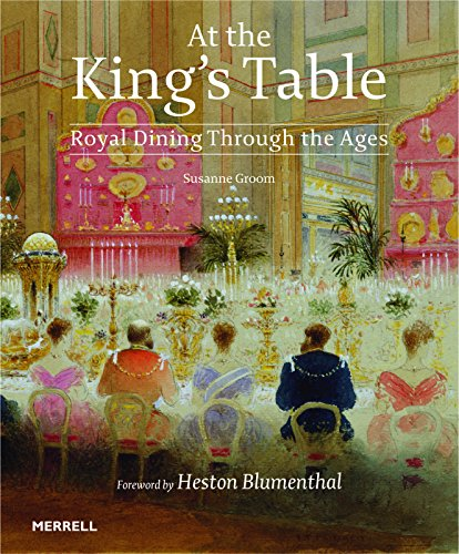 9781858946139: At the King's Table: Royal Dining Through the Ages