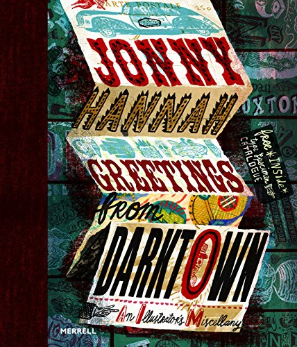 Jonny Hannah: Greetings from Darktown: An Illustrator's Miscellany: Hannah, Jonny; Hoare, ...