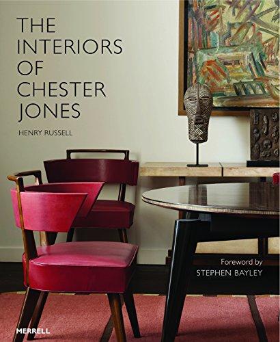 The Interiors of Chester Jones (Hardback): Henry Russell, Stephen Bayley