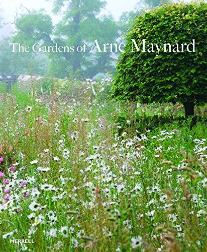 The Gardens of Arne Maynard (Hardcover): Arne Maynard