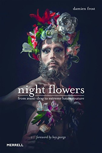 9781858946481: Night Flowers: from avant-drag to extreme haute-couture