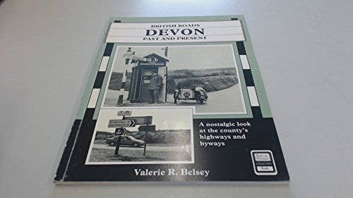 British Roads Past and Present: A Nostalgic: Valerie R. Belsey