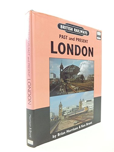 British Railways Past and Present : London.: MORRISON, Brian and