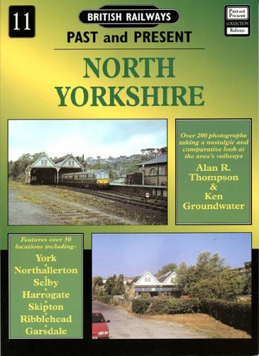 9781858950419: North Yorkshire: York and Selby, the Dales and Skipton to Garsdale Pt.1 (British Railways Past & Present)
