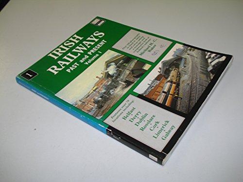 Irish Railways - Past and Present. Volume 1.: Baker, Michael H.C.