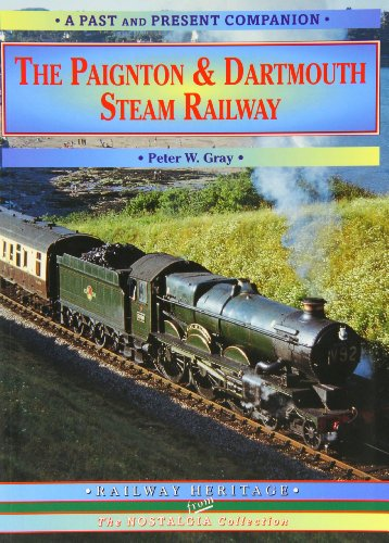 9781858950471: The Paignton and Dartmouth Steam Railway: A Nostalgic Trip Down the Line from Newton Abbot to Kingswear and Dartmouth: Special: The Paignton and Dartmouth Steam Railway (Past & Present Companions)