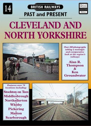 9781858950549: Cleveland and North Yorkshire (British Railways Past & Present)