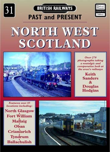 North West Scotland: No.31 (British Railways Past & Present): Shannon, Paul; Hilmer, John