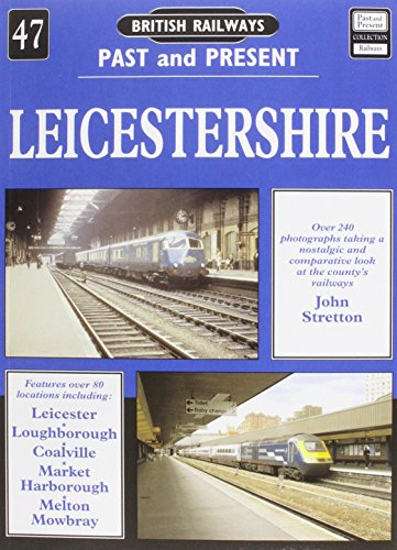 9781858951980: Leicestershire (British Railways Past & Present)