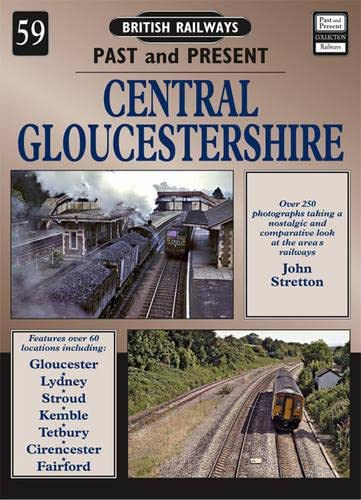 9781858952352: Central Gloucestershire (British Railways Past & Present)