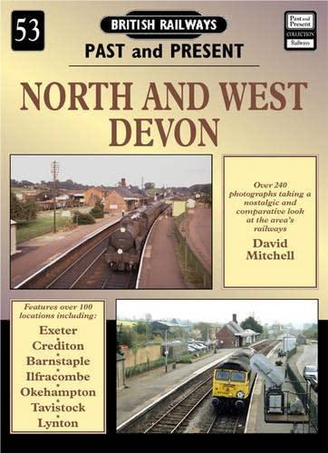 North and West Devon (British Railways Past & Present): Mitchell, David